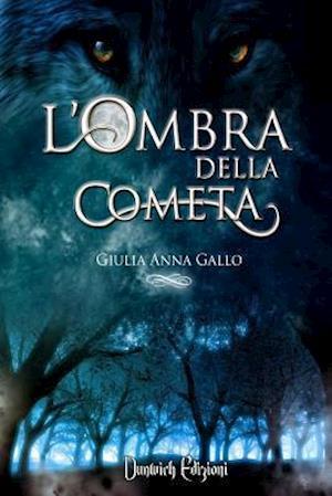 L'Ombra Della Cometa (Special Edition) af Giulia Anna Gallo