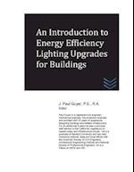 An Introduction to Energy Efficiency Lighting Upgrades for Buildings