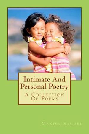 Intimate and Personal Poetry af Maxine Samuel