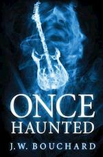 Once Haunted