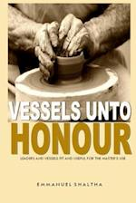 Vessels Unto Honour