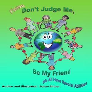 Bog, paperback Please Don't Judge Me Be My Friend af Susan Shiver