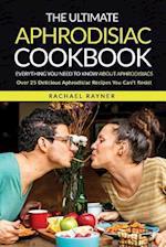 The Ultimate Aphrodisiac Cookbook