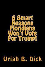 6 Smart Reasons Floridians Won't Vote for Trump!
