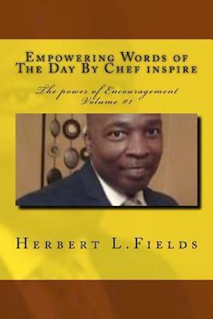 Bog, paperback Empowering Words of the Day by Chef Inspire Volume 1 af Chef Inspire, Herbert L. Fields