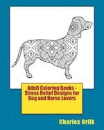 Adult Coloring Books - Stress Relief Designs for Dog and Horse Lovers
