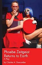 Phoebe Zeitgeist Returns to Earth