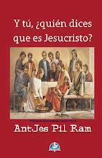 Y Tu, Quien Dices Que Es Jesucristo?