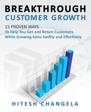 Bog, paperback Breakthrough Customer Growth af MR Hitesh Changela