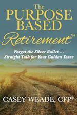 The Purpose Based Retirement
