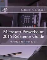 Microsoft PowerPoint 2016 Reference Guide