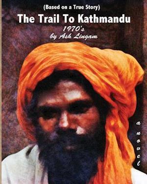 Bog, paperback The Trail to Kathmandu (1970's) af Ash Lingam