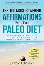 Affirmation the 100 Most Powerful Affirmations for the Paleo Diet 2 Amazing Affirmative Bonus Books Included for Weight Loss & Fitness