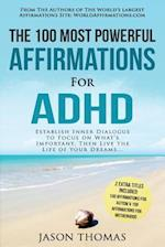 Affirmation the 100 Most Powerful Affirmations for ADHD 2 Amazing Affirmative Bonus Books Included for Autism & Motherhood
