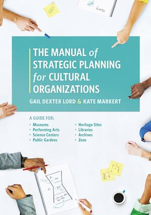Bog, paperback Manual of Strategic Planning for Cultural Organizations af Gail Dexter Lord, Kate Markert