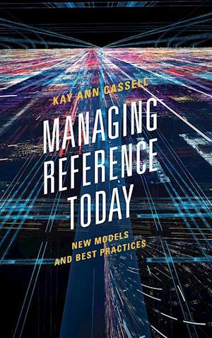 Bog, hardback Managing Reference Today af Kay Ann Cassell