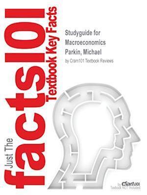 Bog, paperback Studyguide for Macroeconomics by Parkin, Michael, ISBN 9780133873085 af Cram101 Textbook Reviews