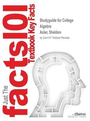 Bog, paperback Studyguide for College Algebra by Axler, Sheldon, ISBN 9780470470787 af Cram101 Textbook Reviews