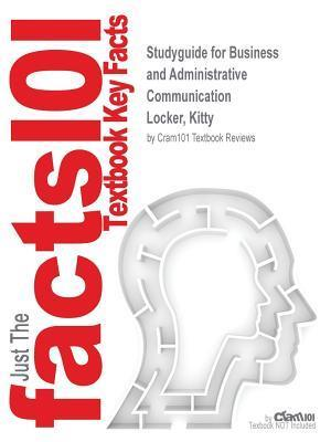Bog, paperback Studyguide for Business and Administrative Communication by Locker, Kitty, ISBN 9780077637163 af Cram101 Textbook Reviews