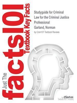 Bog, paperback Studyguide for Criminal Law for the Criminal Justice Professional by Garland, Norman, ISBN 9781259579196 af Cram101 Textbook Reviews
