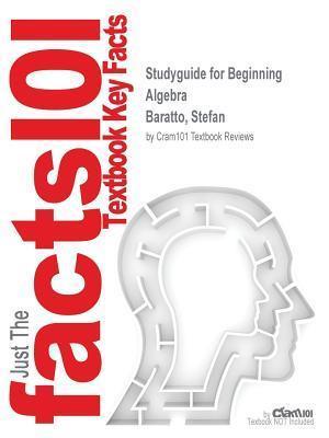 Bog, paperback Studyguide for Beginning Algebra by Baratto, Stefan, ISBN 9780077574215 af Cram101 Textbook Reviews