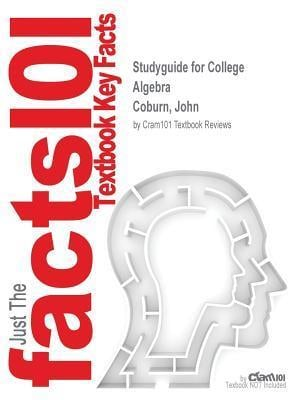 Bog, paperback Studyguide for College Algebra by Coburn, John, ISBN 9780077847135 af Cram101 Textbook Reviews