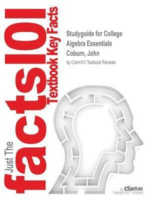 Bog, paperback Studyguide for College Algebra Essentials by Coburn, John, ISBN 9780078126741 af Cram101 Textbook Reviews