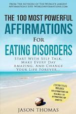 Affirmation the 100 Most Powerful Affirmations for Eating Disorders 2 Amazing Affirmative Bonus Books Included for Healing & Diabetes