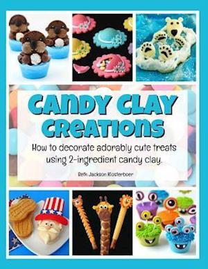 Bog, paperback Candy Clay Creations af Beth Jackson Klosterboer