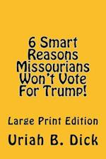 LP 6 Smart Reasons Missourians Won't Vote for Trump!