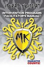 Moral Kombat 1 to 10 Intervention Programs Facilitator's Manual