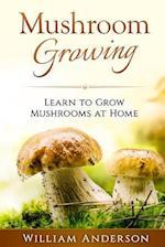 Mushroom Growing - Learn to Grow Mushrooms at Home!