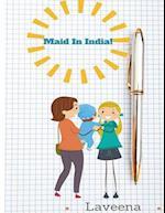 Maid in India!