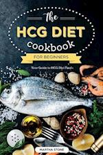 The Hcg Diet Cookbook for Beginners - Your Guide to Hcg Diet Food