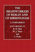 The Brassworkers of Berlin and of Birmingham