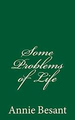 Some Problems of Life