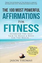 Affirmation the 100 Most Powerful Affirmations for Fitness 2 Amazing Affirmative Bonus Books Included for Six Pack ABS & Healthy Eating