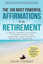 Affirmation the 100 Most Powerful Affirmations for Retirement 2 Amazing Affirmative Bonus Books Included for Investing & Disease