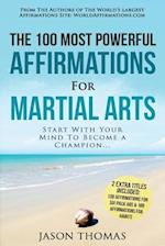 Affirmation the 100 Most Powerful Affirmations for Martial Arts 2 Amazing Affirmative Bonus Books Included for Six Pack ABS & Habits