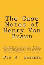 The Case Notes of Henry Von Braun