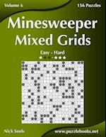 Minesweeper Mixed Grids - Easy to Hard - Volume 6 - 156 Logic Puzzles