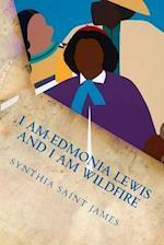 I Am Edmonia Lewis and I Am Wildfire