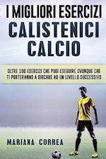 I Migliori Esercizi Calistenici Calcio