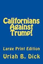 Californians Against Trump!
