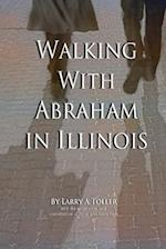 Walking with Abraham in Illinois