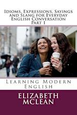 Idioms, Expressions, Sayings and Slang for Everyday English Conversation