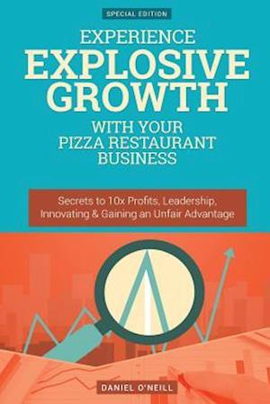 Experience Explosive Growth with Your Pizza Restaurant Business af Daniel O'Neill