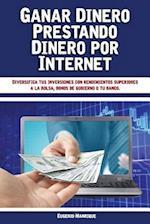 Ganar Dinero Prestando Dinero Por Internet