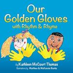 Our Golden Gloves with Rhythm and Rhyme