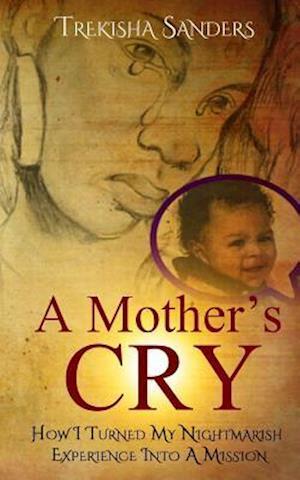 Bog, paperback A Mother's Cry af Trekisha Sanders